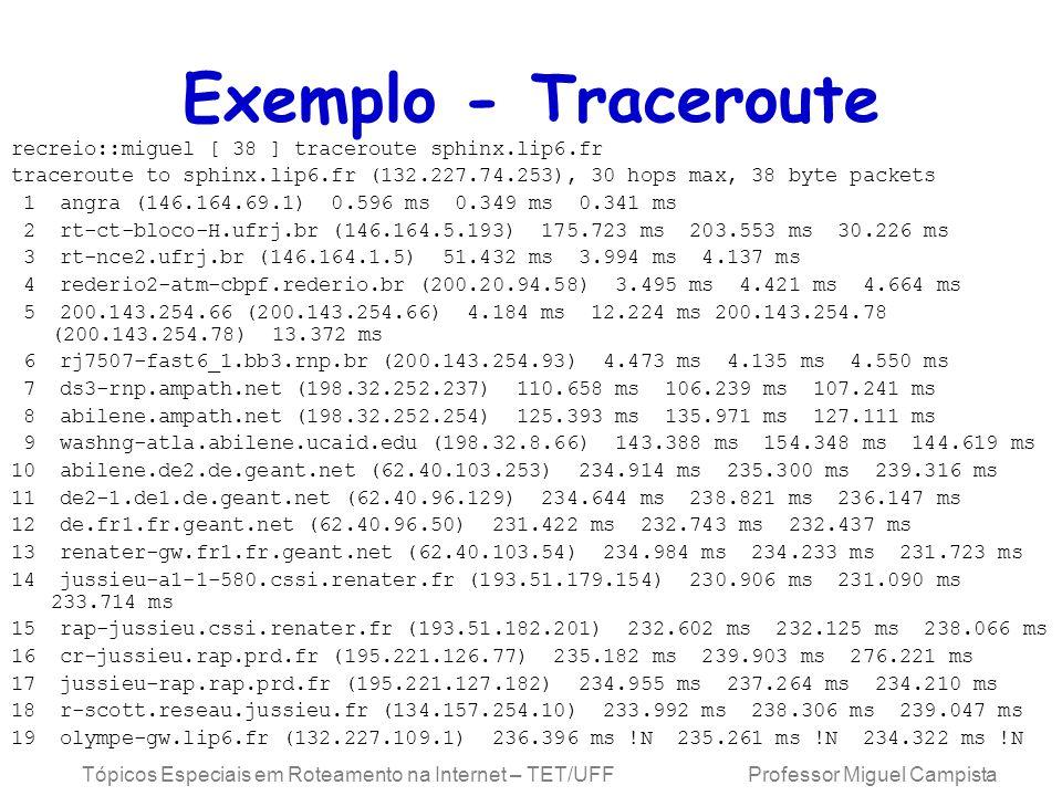 Exemplo - Traceroute recreio::miguel [ 38 ] traceroute sphinx.lip6.fr